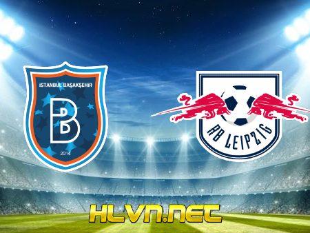 Soi kèo nhà cái, Tỷ lệ cược Istanbul Basaksehir vs RB Leipzig – 00h55 – 03/12/2020