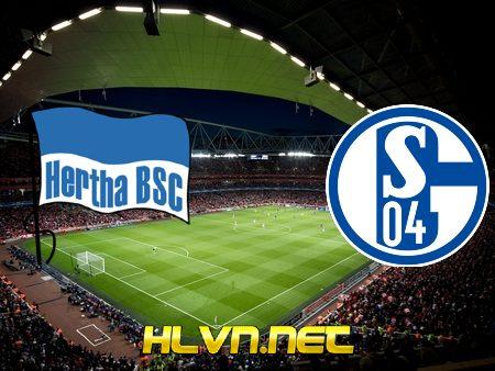 Soi kèo nhà cái, Tỷ lệ cược Hertha Berlin vs Schalke – 00h30 – 03/01/2020