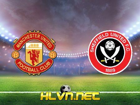 Soi kèo nhà cái, Tỷ lệ cược Manchester Utd vs Sheffield Utd – 03h15 – 28/01/2021