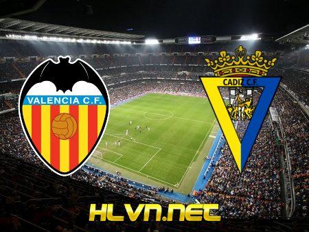 Soi kèo nhà cái, Tỷ lệ cược Valencia vs Cadiz CF – 03h00 – 05/01/2021
