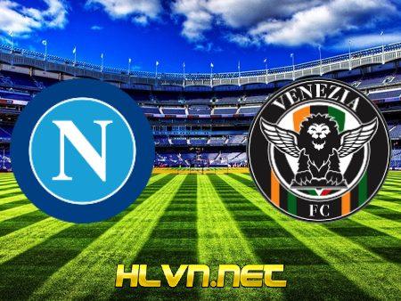 Soi kèo nhà cái, Tỷ lệ cược Napoli vs Venezia – 01h45 – 23/08/2021