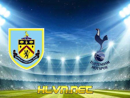 Soi kèo nhà cái, Tỷ lệ cược Burnley vs Tottenham Hotspur – 01h45 – 28/10/2021